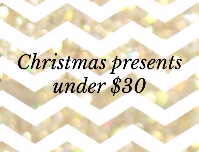 Christmas presents under $30.