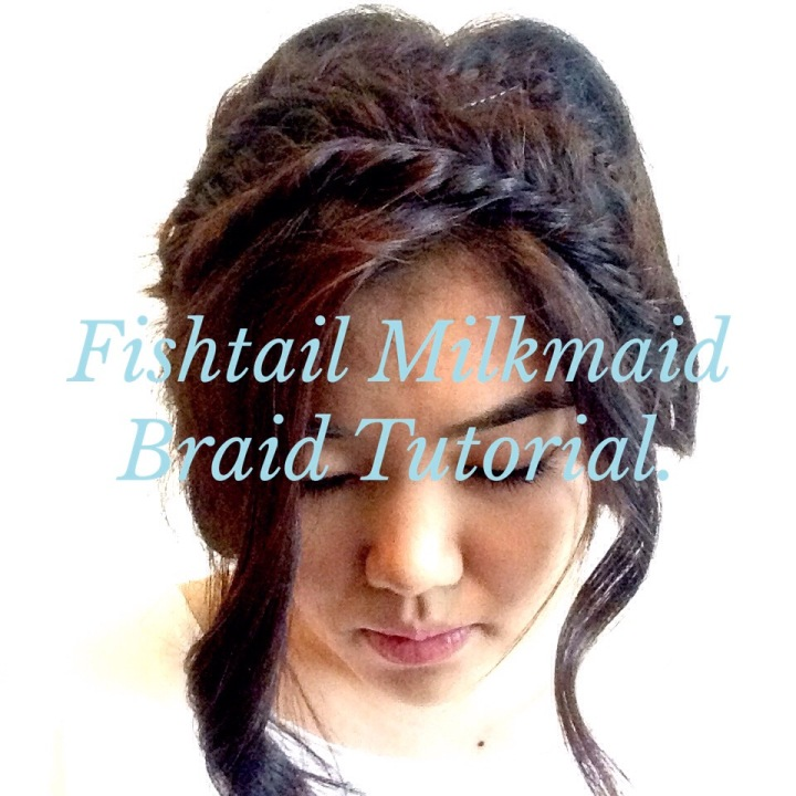 Fishtail Milkmaid Braid Tutorial.