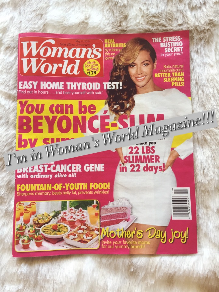 I'm in Woman's World Magazine!!!