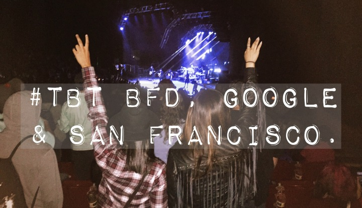 #tbt BFD, Google & San Francisco.