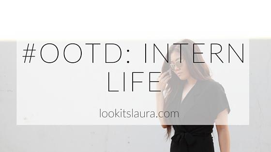 #OOTD: Intern Life
