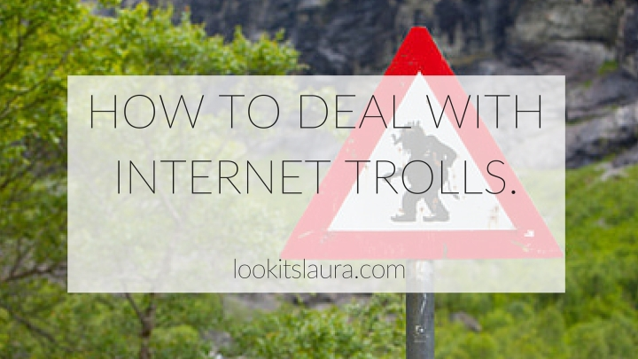 How to deal with Internet Trolls.