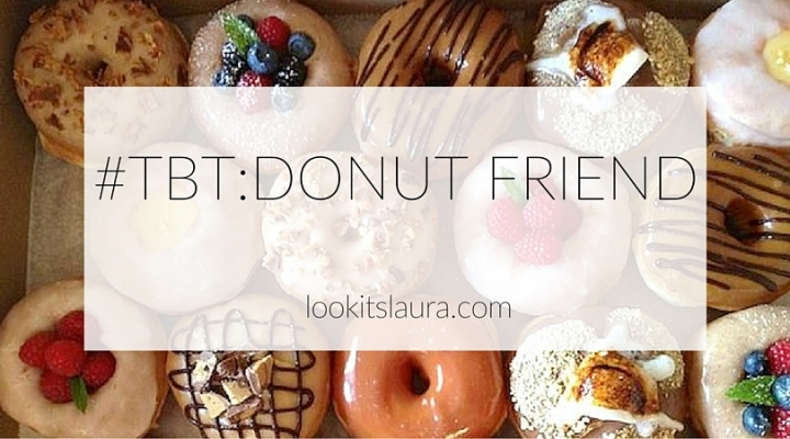 #TBT: Donut Friend