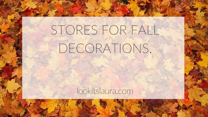 Stores for Fall Decorations.