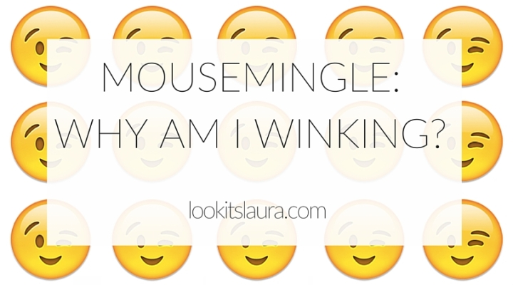 MouseMingle; Why am I Winking?