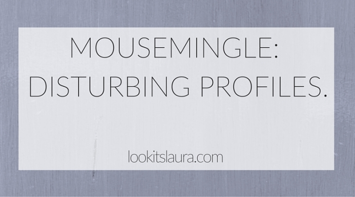 MouseMingle: Disturbing Profiles.