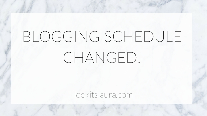 Blogging Schedule Changed.