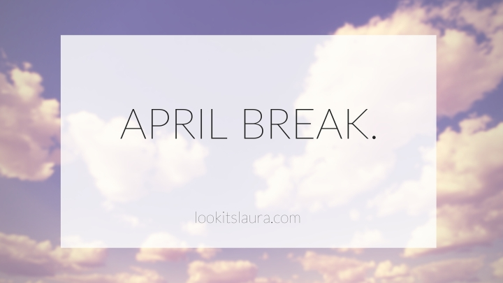 April Break.